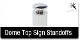 Dome Top Sign Standoffs